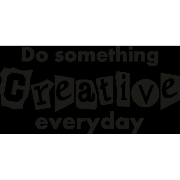 Do something creative